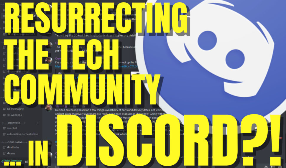 Resurrecting the Tech Community … in Discord?!